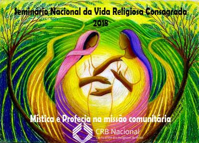Seminário Nacional da Vida Religosa Consagrada 2018