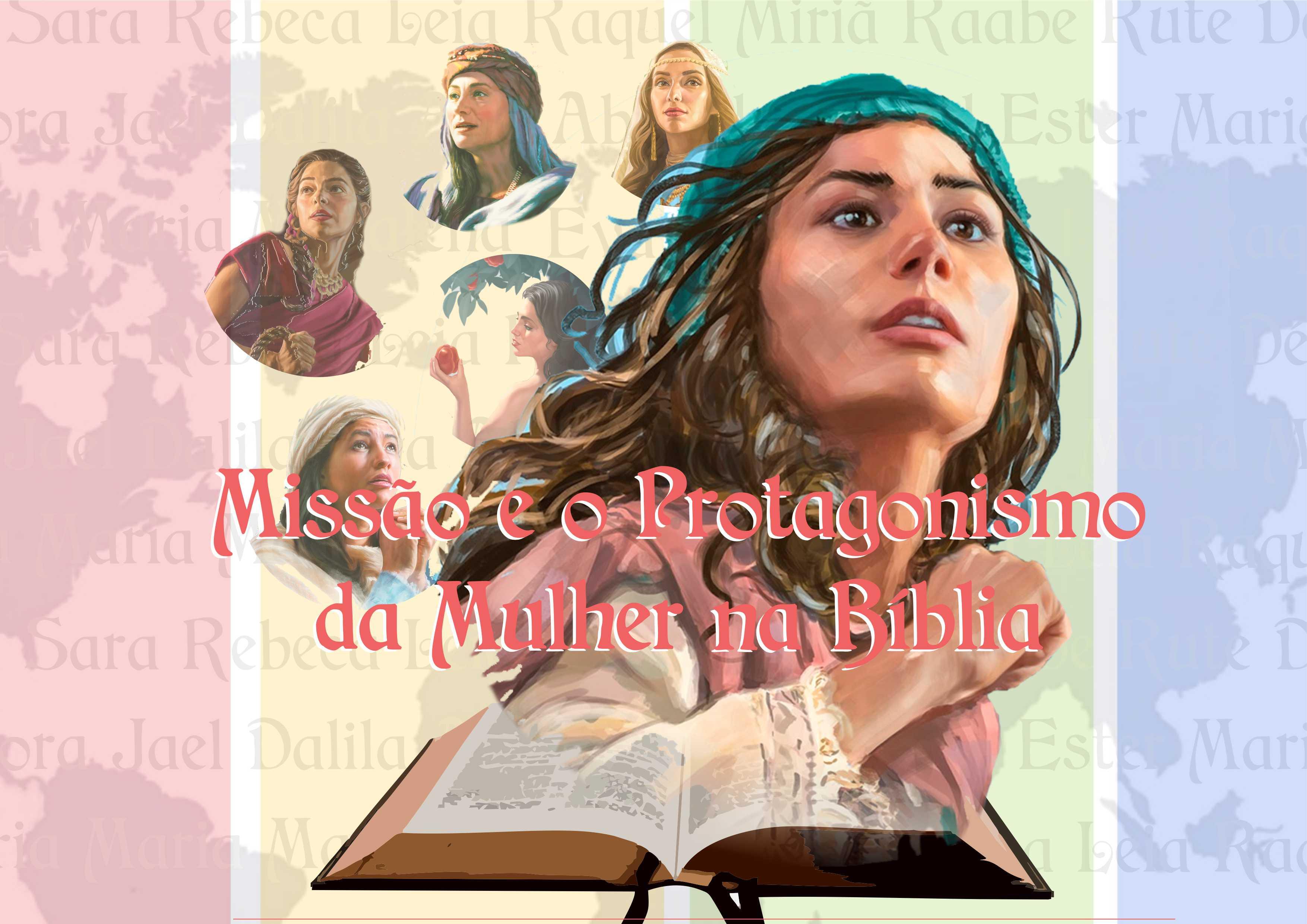 O XXVIII Curso de Formação Missionária traz o tema: Missão e o Protagonismo da Mulher na Bíblia